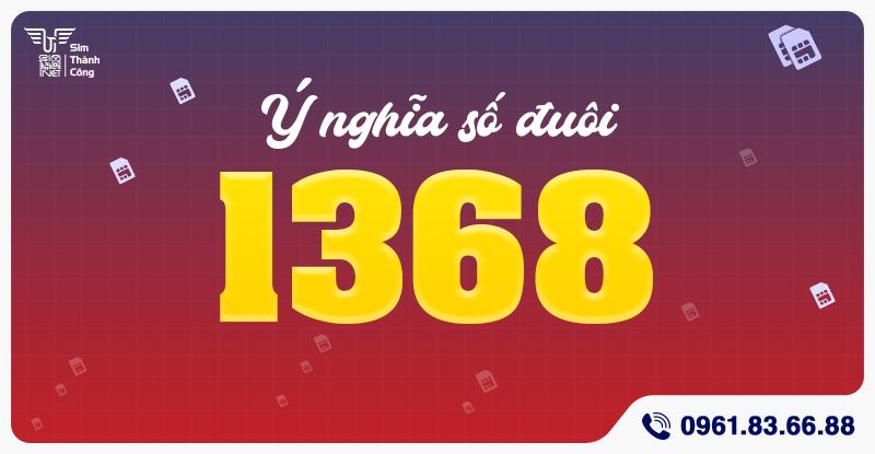 ý nghĩa sim đuôi 1368 - sinh tài lộc phát